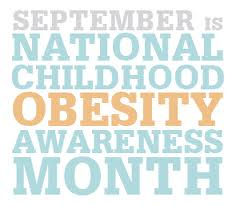September is National Childhood Obesity Awareness Month ...